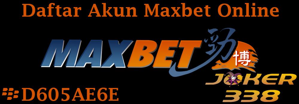 daftar-akun-maxbet-online